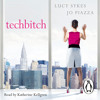 Techbitch by Lucy Sykes & Jo Piazza (Audiobook Extract) read by Katherine Kellgren