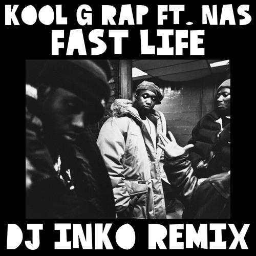 Kool G Rap Feat. Nas - Fast Life (Dj Inko Remix) (Exclusive Free D/L Via Free Breaks Blog)