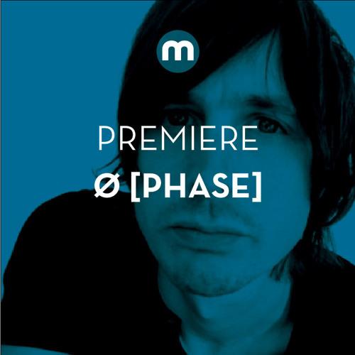 Premiere: Ø [Phase] 'Tunnel Vision'