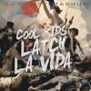 Cool Kids Latch La Vida (Echosmith vs Coldplay vs Disclosure)