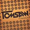 Tomsaw - Funhaus