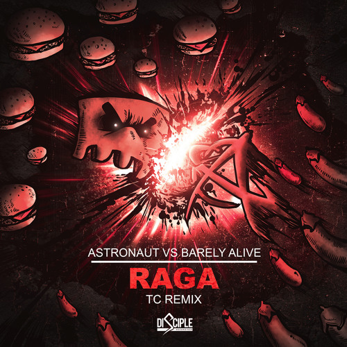 Astronaut & Barely Alive - Raga (TC Remix)(OUT NOW!)