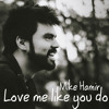 Love Me Like You Do - Ellie Goulding (Fifty Shades Of Grey) Cover by Mike Hamir