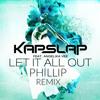 Kap Slap ft. Angelika Vee - Let it all out (Phillip Remix)[FREE DOWNLOAD!]
