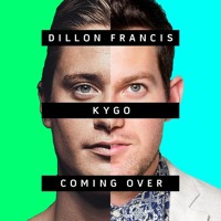 Kygo & Dillon Francis Feat. James Hersey - Coming Over (Original Mix)