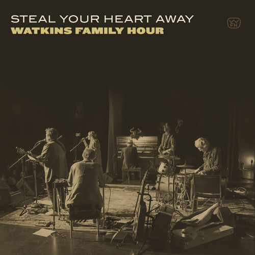 "Watkins Family Hour ""Steal Your Heart Away"""