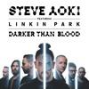 Steve Aoki- Darker Than Blood Feat Linkin Park
