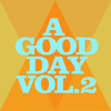 A Good Day Vol.2 (Trap, Dubstep, Future Beats Live Mix)