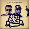 LON JON X HIP HOP PANTSULA 'SLOW DOWN'