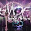 ZACK & DROTIE EMOF - EPIC MUSIC & OCHESTRA FESTIVAL (EQ-ELECTRONIC QASH)