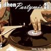 dj dhen partymix 2k15 (preview)