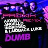 Axwell, Laidback Luke, Steve Angello, Sebastian Ingrosso - Get Dumb (PRoXik Remix)[TEASER]