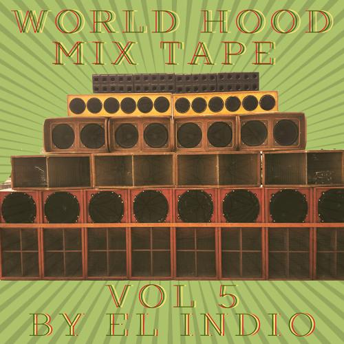 WORLD HOOD MIX TAPE VOL 5 BY DJ EL INDIO