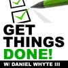 Overcoming Fear of Failure, Part 4 (Get Things Done! #20)