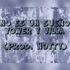 No es un sueño Yower y Villa prod. Notty la maravilla musical a Notty Records