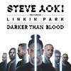 Steve Aoki Feat. Linkin Park - Darker than Blood