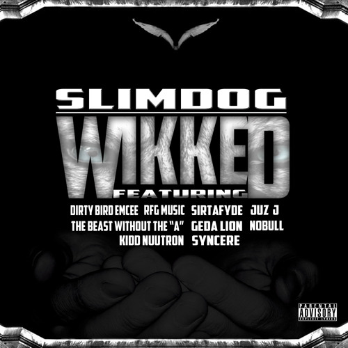 Slimdog - Wikked ft. DBE/RFG Music/SIRTAFYDE/Juz J/The Beast/Geda Lion/NOBULL/Kidd Nuutron/SYNCERE