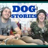 Podcast #36 - Dog Stories