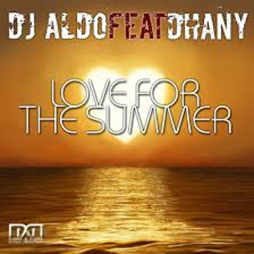 DJ ALDO FEAT DHANY - LOVE FOR THE SUMMER