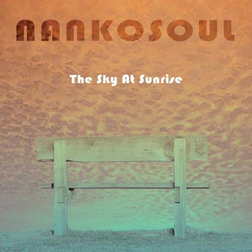NankoSoul - The Sky At Sunrise