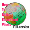 How to make educational videos (full-version)