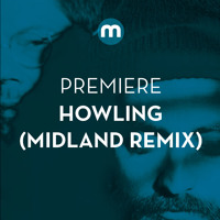Howling - Stole The Night (Midland Remix)