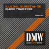 Illegal Substance - Close Your Eyes [DMW 153]