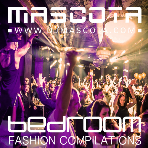 BEDROOM Fashion Compilations mixed by Mascota