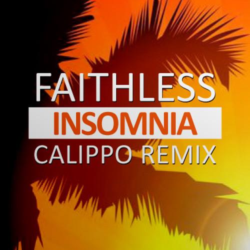 Faithless - Insomnia (Calippo 2015 Remix)