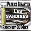 Patrick Sébastien - Les Sardines (Remix DJ Mike)