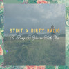 STINT X DiRTY RADiO - As Long As You're With Me