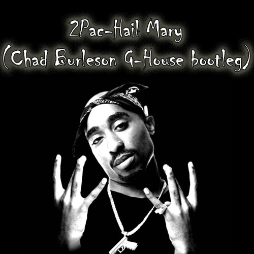 Chad Burleson - 2Pac - Hail Mary (Chad Burleson G-House