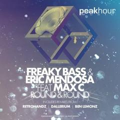 Freaky Bass & Eric Mendosa Ft. Max C - Round & Round (Dallerium Remix)