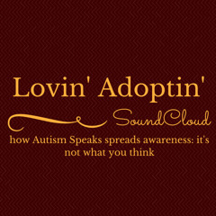 How Autism Speaks Spreads Awareness  It's Not What You Think