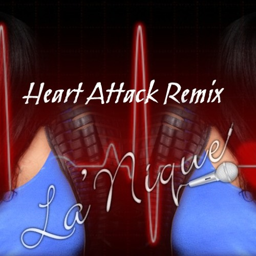 La'Nique - Heart Attack Remix