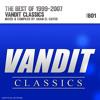 VANDIT Classics - The Best Of 1999 - 2007