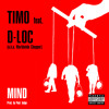 ★ TIMO feat D-LOC (aka Worldwide Chopper)★ MIND