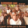 Bloodhound Gang - The Bad Touch (Dany BPM 2015 Rmx) *Free Download*