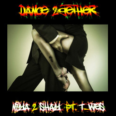 Dance 2 Gether (feat. T - Wes)