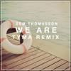 Sem Thomasson - WeAre (TYMA Remix)