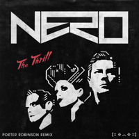 Nero - The Trill (Porter Robinson Remix)