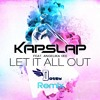 Kap Slap - Let It All Out (Chill Chu Remix)