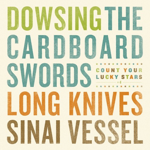CYLS Split Series #4- Dowsing/The Cardboard Swords/Long Knives/Sinai Vessel