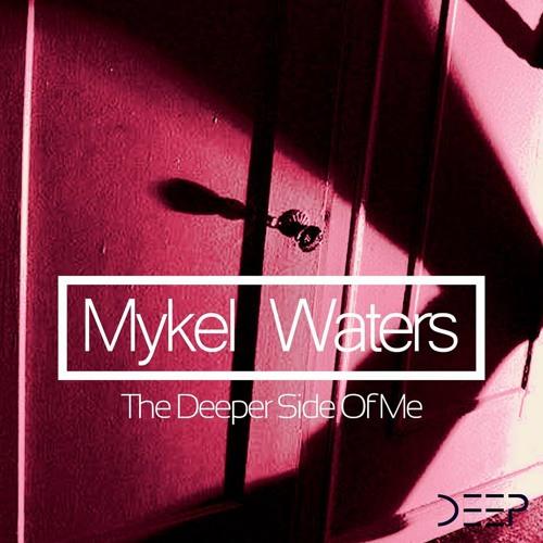 Mykel Waters - Deeper Side of Me