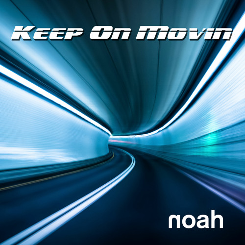 NOAH - Keep On Movin'  (Radio Mixes)
