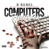 "B Rebel - ""Computers Freestyle"""