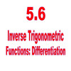 AP Calculus: Lesson 5.6: Inverse Trigonometric Functions: Differentiation