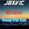 Jaxvic vs Wrabel - Crazy For You(Ten Feet Tall)(Extended Original Mix)