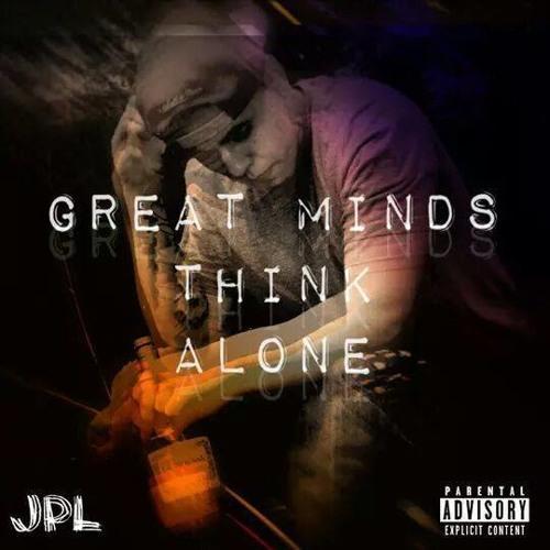 Juan Lopez – Great Minds Think Alone