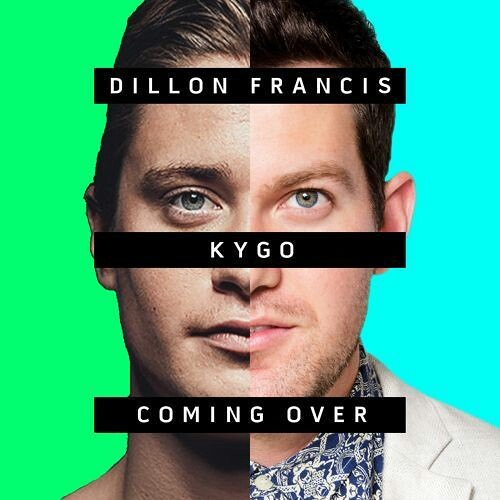 Coming Over - Kygo & Dillon Francis feat. James Hersey